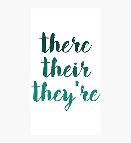 there their they're grammar police tee Photographic Print