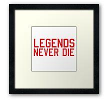 Legends Never Die Framed Print