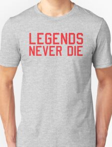Legends Never Die Unisex T-Shirt