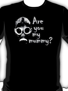 Are you my mommy? V3 T-Shirt