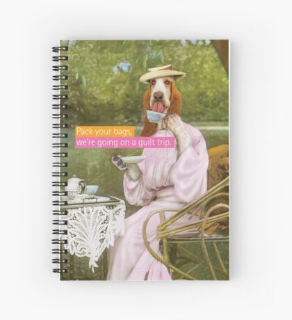 """""""Pack your bags, we're going on a guilt trip."""" Spiral Notebook"""