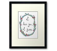 I love you, I guess.  Framed Print