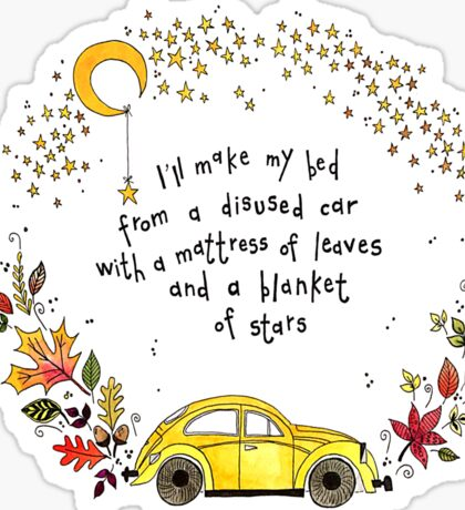 Passenger Inspired quote, Make my bed in a disused car, vw beetle Sticker