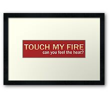 Touch My Fire (Eurovision) Framed Print