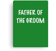 Father of the Groom Canvas Print