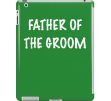 Father of the Groom iPad Case/Skin