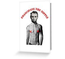 Emancipate the Nipple Greeting Card