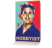 Dexter: HOBBYIST Tee Greeting Card