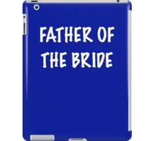 Father of the Bride iPad Case/Skin