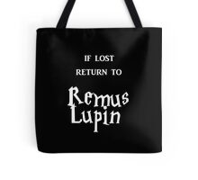 If Lost Return to Remus Lupin / Harry Potter Tote Bag