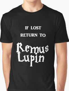 If Lost Return to Remus Lupin / Harry Potter Graphic T-Shirt