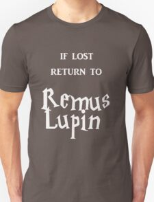 If Lost Return to Remus Lupin / Harry Potter Unisex T-Shirt