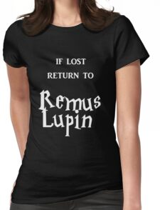 If Lost Return to Remus Lupin  Womens Fitted T-Shirt