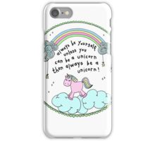 Always be yourself or a unicorn, quote, clouds, rainbow iPhone Case/Skin