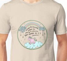 Always be yourself or a unicorn, quote, clouds, rainbow Unisex T-Shirt