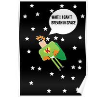 Kaboom guy Can't breath in space Poster