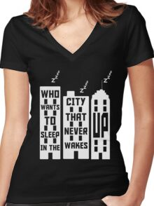 Who wants to sleep in a city that never wakes up? Women's Fitted V-Neck T-Shirt