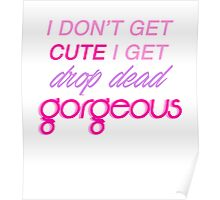 I don't get cute! Poster