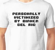 Personally Victimized by Bianca del Rio Unisex T-Shirt