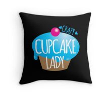 Crazy Cupcake Lady Throw Pillow