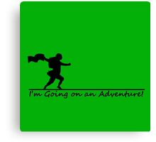 I'm Going on an Adventure! Canvas Print