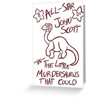 The Little Murdersaurus That Could Greeting Card