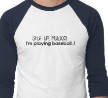 Shut up Mulder, playing baseball Men's Baseball ¾ T-Shirt
