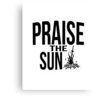 Praise the sun - version 2 - black Canvas Print