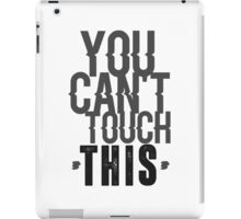You can't touch this iPad Case/Skin