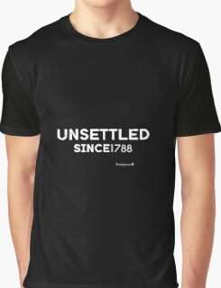 Unsettled Since 1788 (black version)  Graphic T-Shirt
