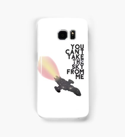 You Can't Take the Sky From Me - Serenity and the Stars (Transparent Version) Samsung Galaxy Case/Skin