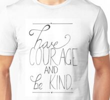 Have Courage  Unisex T-Shirt