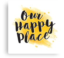 Our Happy Place Canvas Print