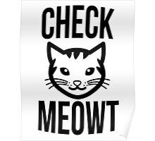 Check meowt - version 2 - black Poster