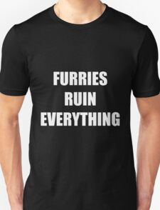 Furries Ruin Everything Unisex T-Shirt