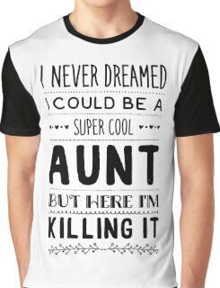 super cool aunt Graphic T-Shirt