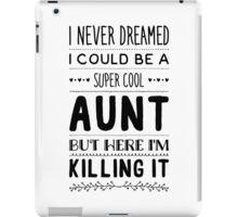 super cool aunt iPad Case/Skin