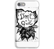 Rachel Doodle Art - Don't Quit iPhone Case/Skin