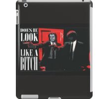 Does he look like a bitch iPad Case/Skin