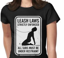 Leash Laws Strictly Enforced - male version Womens Fitted T-Shirt
