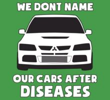 """We Don't Name Our Cars After Diseases"" - Mitsubishi Evo Gag Sticker / Tee Baby Tee"