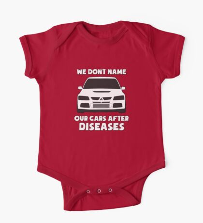 """""""We Don't Name Our Cars After Diseases"""" - Mitsubishi Evo Gag Sticker / Tee One Piece - Short Sleeve"""