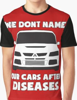"""We Don't Name Our Cars After Diseases"" - Mitsubishi Evo Gag Sticker / Tee Graphic T-Shirt"