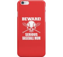 Beware! Serious baseball mom iPhone Case/Skin