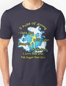Scuba Diving T-shirt - 5 rules of diving - Check gear, Find water, Jump in, Dive down, don't mess with bigger fish than you! T-Shirt