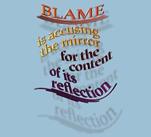 BLAME is really 'B'eing 'LAME' T-Shirt