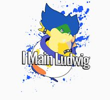 I Main Ludwig - Super Smash Bros Unisex T-Shirt