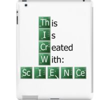 This is created with science! - Elements iPad Case/Skin
