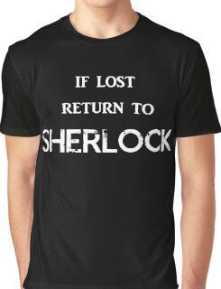 If Lost Return to Sherlock  Graphic T-Shirt