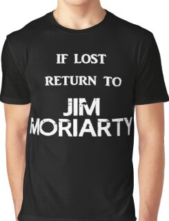 If Lost Return to Jim Moriarty  Graphic T-Shirt